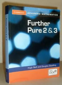 Further Pure 2 & 3 (Cambridge Advanced Level Mathematics for OCR)
