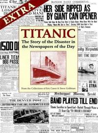 Extra - Titanic - The Story of the Disaster in the Newspapers of the Day