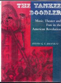 The Yankee Doodler. Music, Theater and Fun in the American Revolution