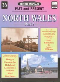 North Wales Part 2 - British Railways British Railways Past and Present Series No. 36