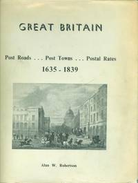 Great Britain - Post Roads, Post Towns and Postal Rates 1635 - 1839.