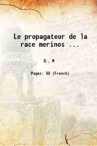 Le propagateur de la race merinos ... 1811 [Hardcover]