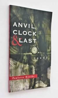 image of Anvil, Clock & Last: Poems