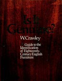 Is it Genuine?: Guide to the Identification of Eighteenth Century English Furniture