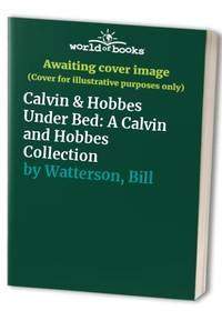 image of Calvin & Hobbes Under Bed: A Calvin and Hobbes Collection