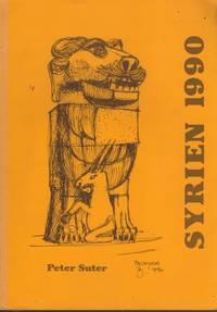 SYRIEN 1990, Die Geschichte Syriens vom Neolithikum bis zur Entstehung des heutigen Staates.
