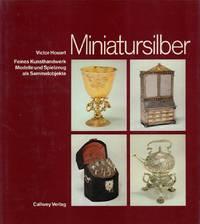 Miniatursilber. Feines Kunsthandwerk. Modelle und Spielzeug als Sammelobjekte. (Aus dem Französischen von Ursula Lindlau).