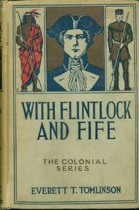 image of With Flintlock And Fife A Tale of the French and Indian Wars