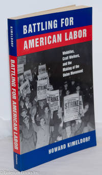 image of Battling for American labor, Wobblies, craft workers, and the making of the union movement