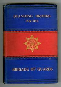 Standing Orders of the Brigade of Guards