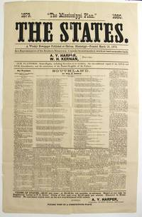 """1879. """"The Mississippi Plan."""" 1880. The States. A weekly newspaper published at Okolona, Mississippi ... as a representative of the southern democracy, it speaks its sentiments in words as hard as musket-balls. A. Y. Harper and W. H. Kernan, editors.."""