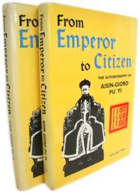 From Emperor to Citizen The Autobiography of Aisin-Gioro Pu Yi