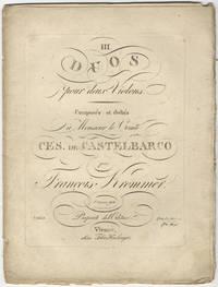 [Op. 94]. III Duos pour deux Violons Composés et dediés à Monsieur le Comte Cés. de Castelbarco... Oeuvre 94. Prix f 3,,15x.C.M./[Reichsthaler sign] 1.12 gr. [Violino primo part only]