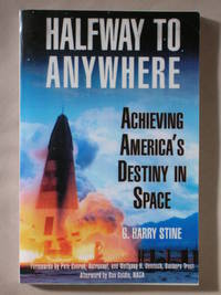 Halfway to Anywhere: Achieving America's Destiny in Space