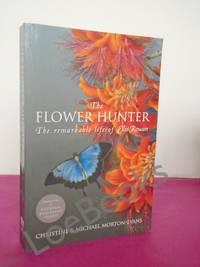 Flower Hunter: The Remarkable Life of Ellis Rowan