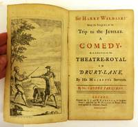 image of Sir Harry Wildair: Being the Sequel of the Trip to the Jubilee. A Comedy. As it is Acted at the Theatre-Royal in Drury-Lane, By His Majesty's Servants