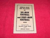 Official Six-Man and Eight-Man Rugby Football Rule Book [1958] by Canadian Rugby Union SIx-Man Football Committee - Paperback - 1958 - from Laird Books (SKU: 9400A637)