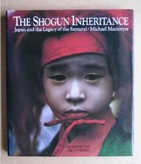 The Shogun Inheritance. Japan and the Legacy of the Samurai