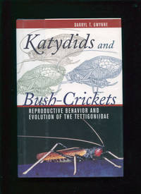 Katydids and Bush-Crickets; Reproductive Behavior and Evolution of the Tettigoniidae [;] Cornell series in Arthropod Biology