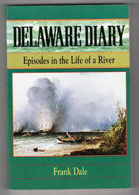 Delaware Diary: Episodes in the Life of a River