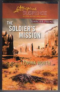 The Soldier's Mission - Larger Print by  Lenora Worth - Paperback - First Printing - 2010 - from Mirror Image Book and Biblio.co.uk