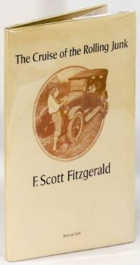 The Cruise of the Rolling Junk by  F. Scott Fitzgerald - Hardcover - 1976 - from The Kelmscott Bookshop (SKU: 31980)