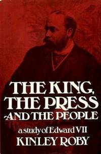 King, the Press and the People: Study of Edward VII
