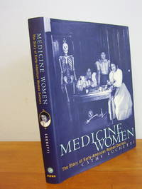 MEDICINE WOMEN, The Story of Early-American Women Doctors