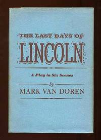 The Last Days of Lincoln: A Play in Six Scenes