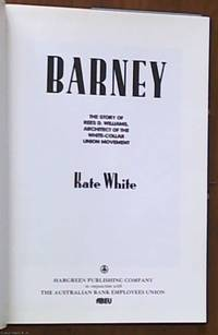 image of Barney;  The Story of Rees D. Williams, Architect of the White-Collar Union Movement