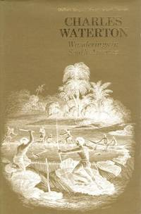 Wanderings in South America: the North-West of the United States, and the Antilles in the years...