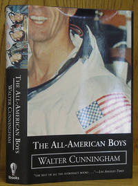 All-American Boys SIGNED by  Walter Cunningham - Hardcover - Reprint.  - 2003 - from Schroeder's Book Haven and Biblio.com