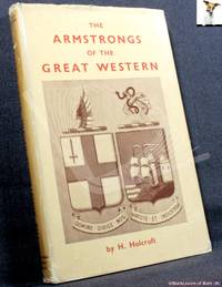 image of The Armstrongs of the Great Western: Their Times, Surroundings and Contemporaries