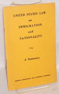 United States Law on Immigration and Nationality: a summary