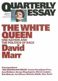 Quarterly Essay Issue 65 2017: The White Queen: One Nation and The Politics of Race - David Marr