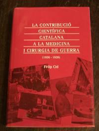 La Contribucio Cientifica Catalana a La Medicina I Cirurgia De Guerra, 1936-1939