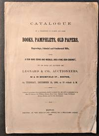 Catalogue of a Collection of Scarce and Rare Books, Pamphlets, Old Papers, Engravings, Colonial and Continental Bills . .
