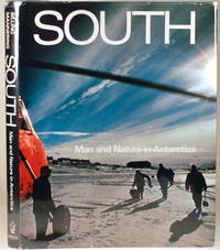 SOUTH Man and Nature in Antarctica, A New Zealand View