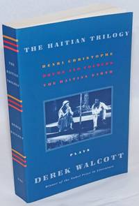 image of The Haitian Trilogy. Plays. Henri Christophe, Drums and Colours, The Haitian Earth