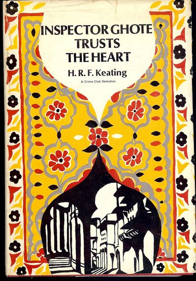1973. KEATING, H.R.F. INSPECTOR GHOTE TRUSTS THE HEART. Garden City, NY: Doubleday & Company, Inc., ...