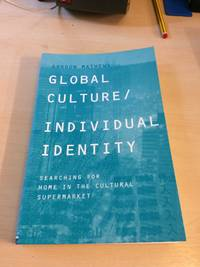 Global Culture/Individual Identity. Searching for Home in the Cultural Supermarket