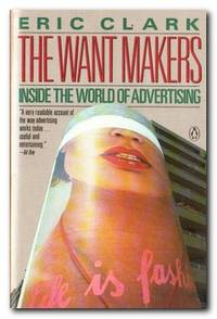 The Want Makers Inside the World of Advertising