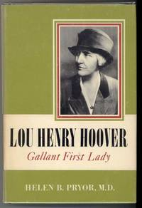 LOU HENRY HOOVER Gallant First Lady by  Helen B Pryor - First Edition - from Windy Hill Books (SKU: 01211)