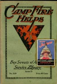 image of Camp Fire Helps For Boy Scout Camps Ceremonies--Stunts--Games--Stories--Son gs