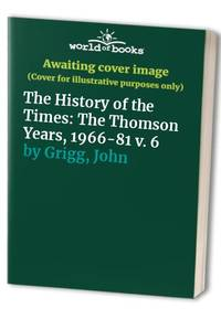 "image of The History of the ""Times"": The Thomson Years, 1966-81 v. 6"