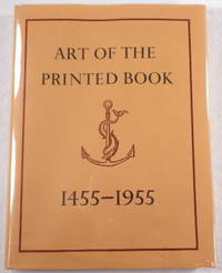 image of Art of the Printed Book, 1455-1955: Masterpieces of Typography Through Five Centuries from the Collections of the Pierpont Morgan Library, New York ; With an Essay by Joseph Blumenthal