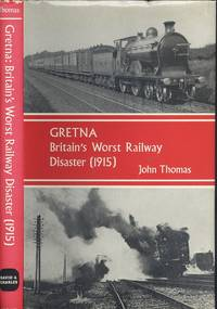 Gretna: Britain's Worst Railway Disaster, 1915 by John Thomas - 1st  Edition - 1969 - from Dereks Transport Books and Biblio.co.uk