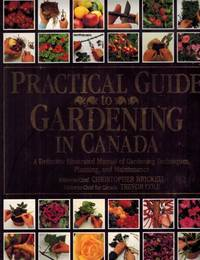 Practical Guide to Gardening in Canada: The Most Important Gardening Resource