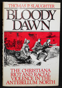 image of Bloody Dawn: The Christiana Riot and Racial Violence in the Antebellum North