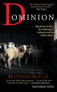 image of Dominion: The Power of Man, the Suffering of Animals, and the Call to Mercy